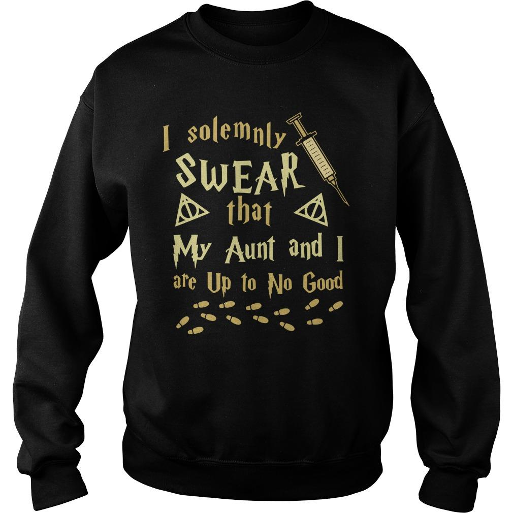 I Solemnly Swear That My Aunt And I Are Up To No Good Sweater
