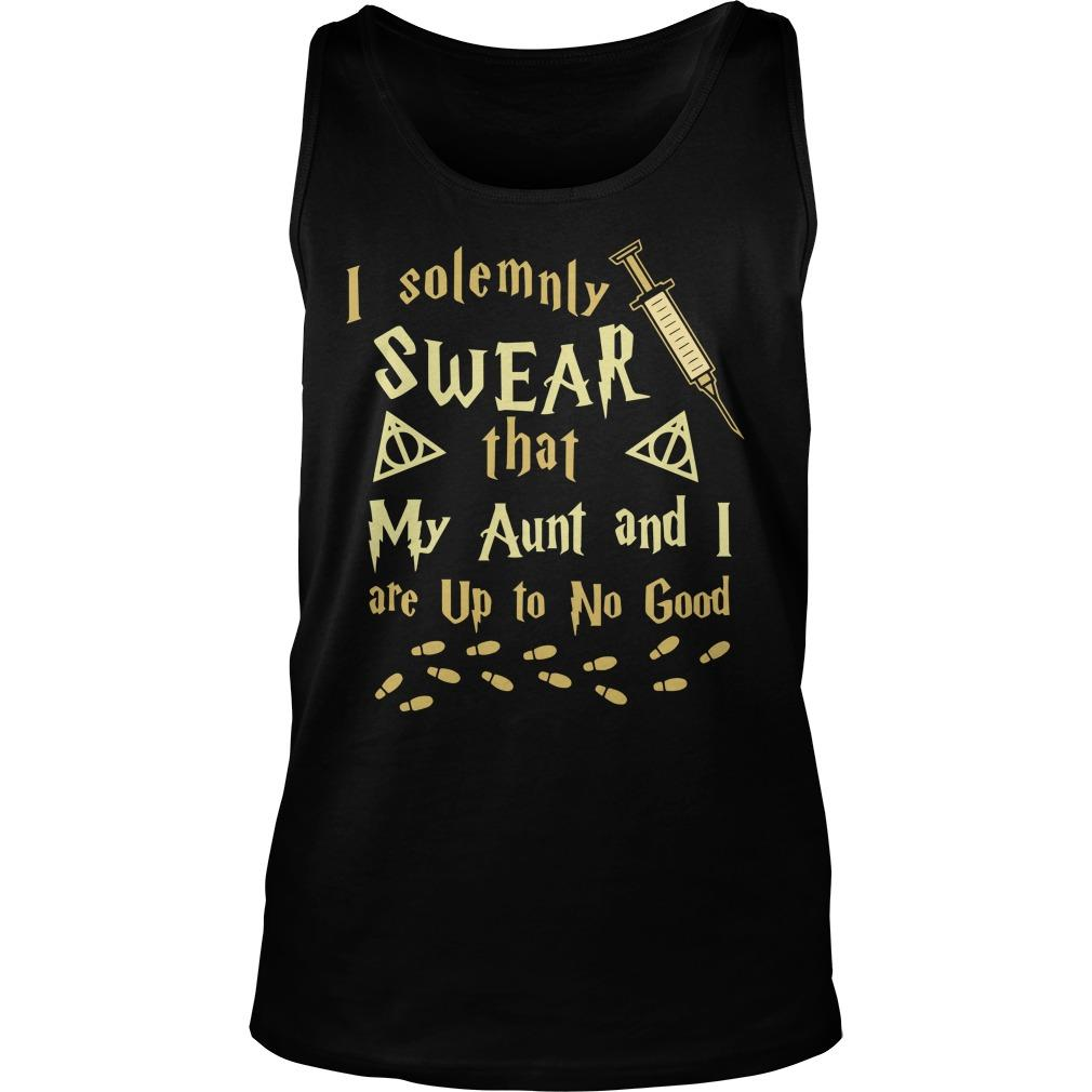 I Solemnly Swear That My Aunt And I Are Up To No Good Tank Top