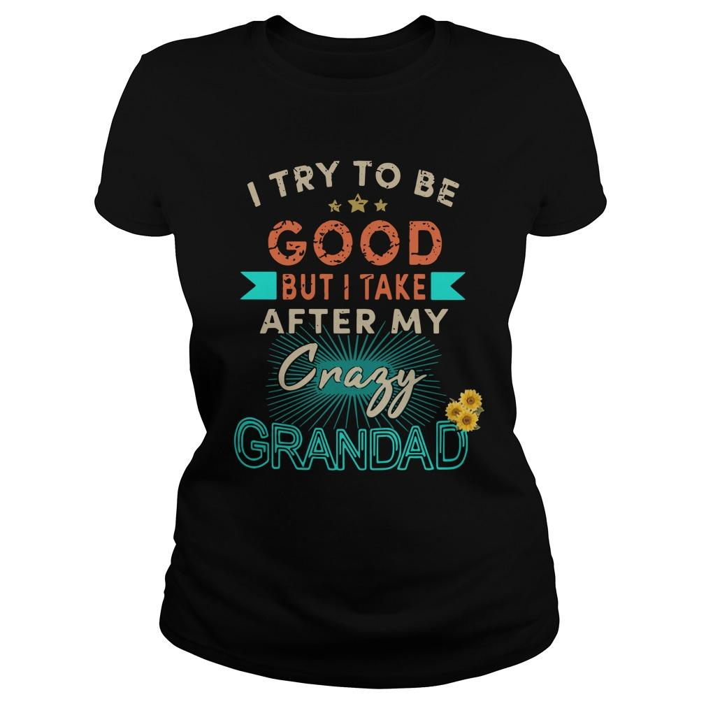 I Try To Be Good But I Take After My Crazy Grandad Longsleeve
