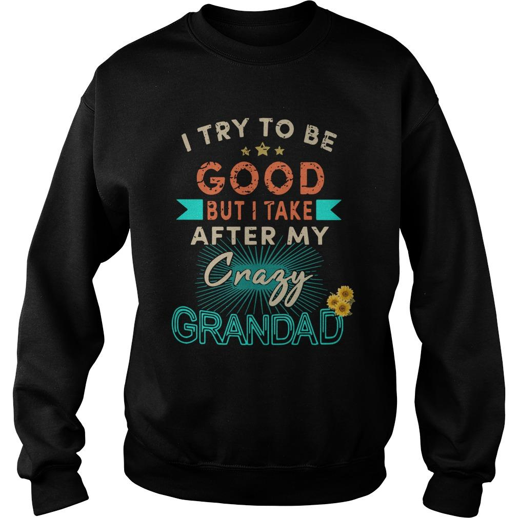 I Try To Be Good But I Take After My Crazy Grandad Sweater