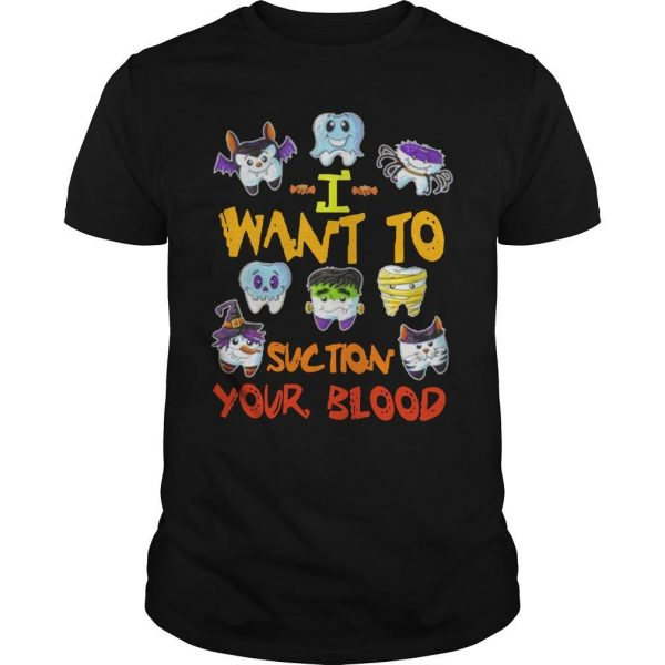 I Want To Suction Your Blood Shirt