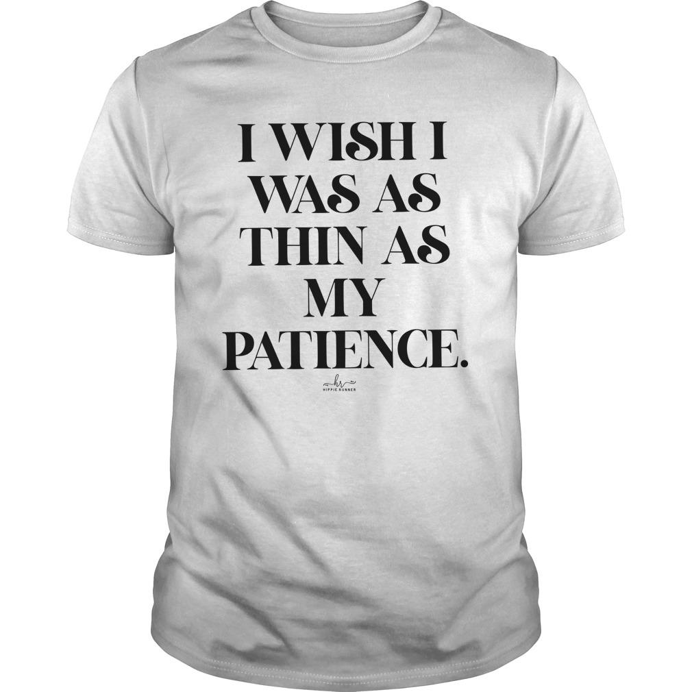 I Wish I Was As Thin As My Patience Longsleeve