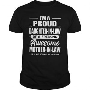 I'm A Proud Daughter In Law Of A Freaking Awesome Mother In Law Shirt