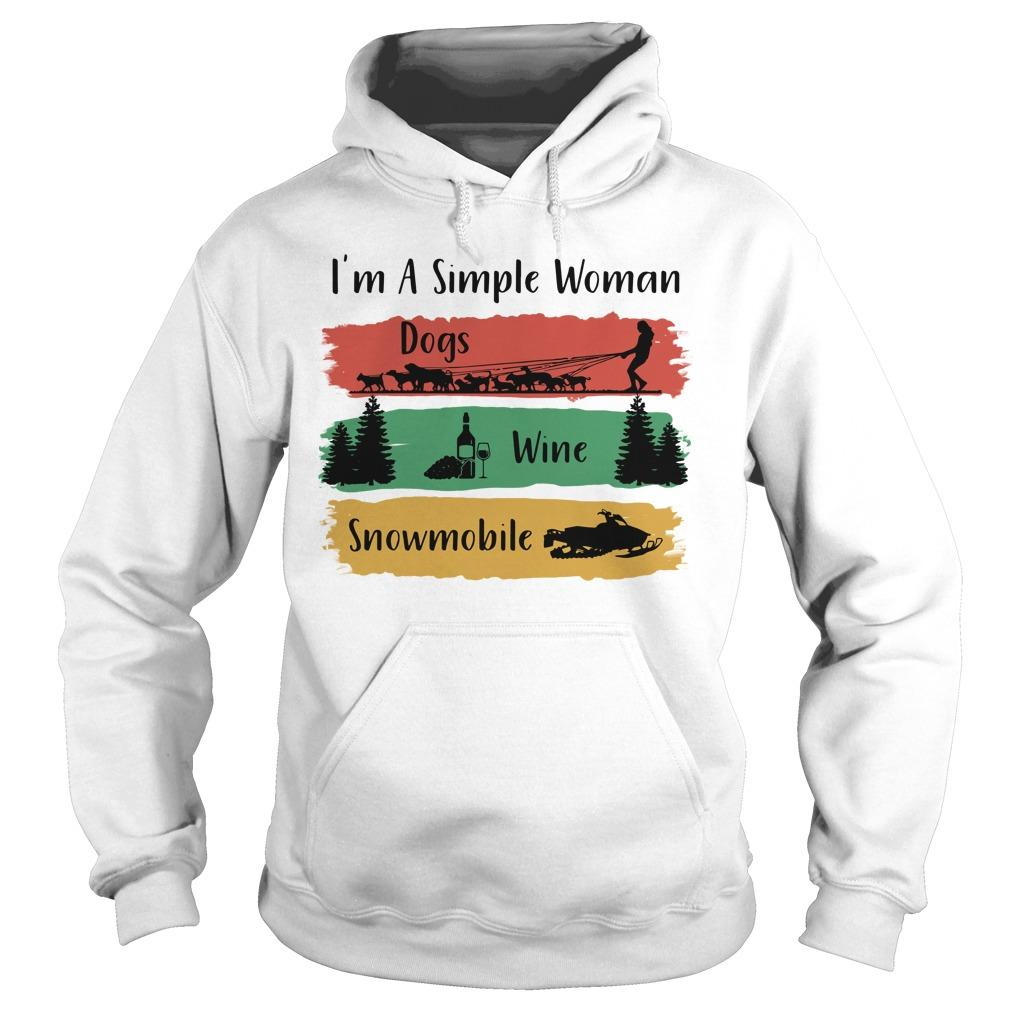 I'm A Simple Woman Dogs Wine Snowmobile Hoodie