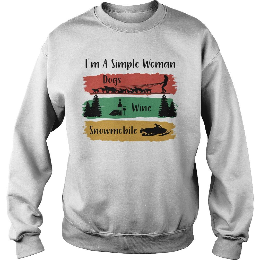 I'm A Simple Woman Dogs Wine Snowmobile Sweater