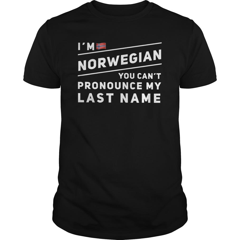 I'm Norwegian You Can't Pronounce My Last Name Longsleeve