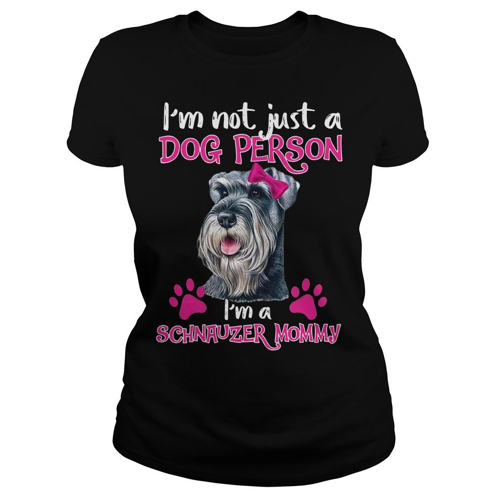I'm Not Just A Dog Person I'm Schnauzer Mommy Longsleeve