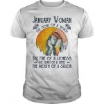 January Woman The Soul Of A Witch The Fire Of A Lioness Shirt
