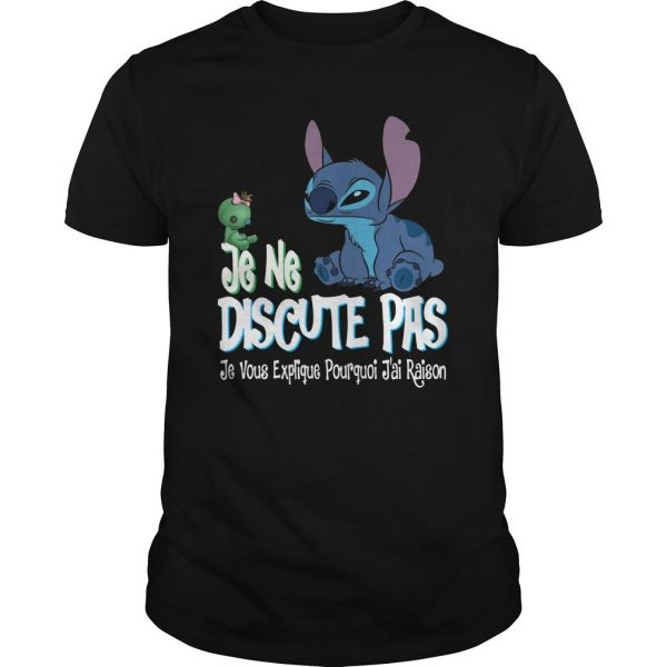Je Ne Discute Pas Je Vous Explique Pourquoi J'ai Raison Shirt