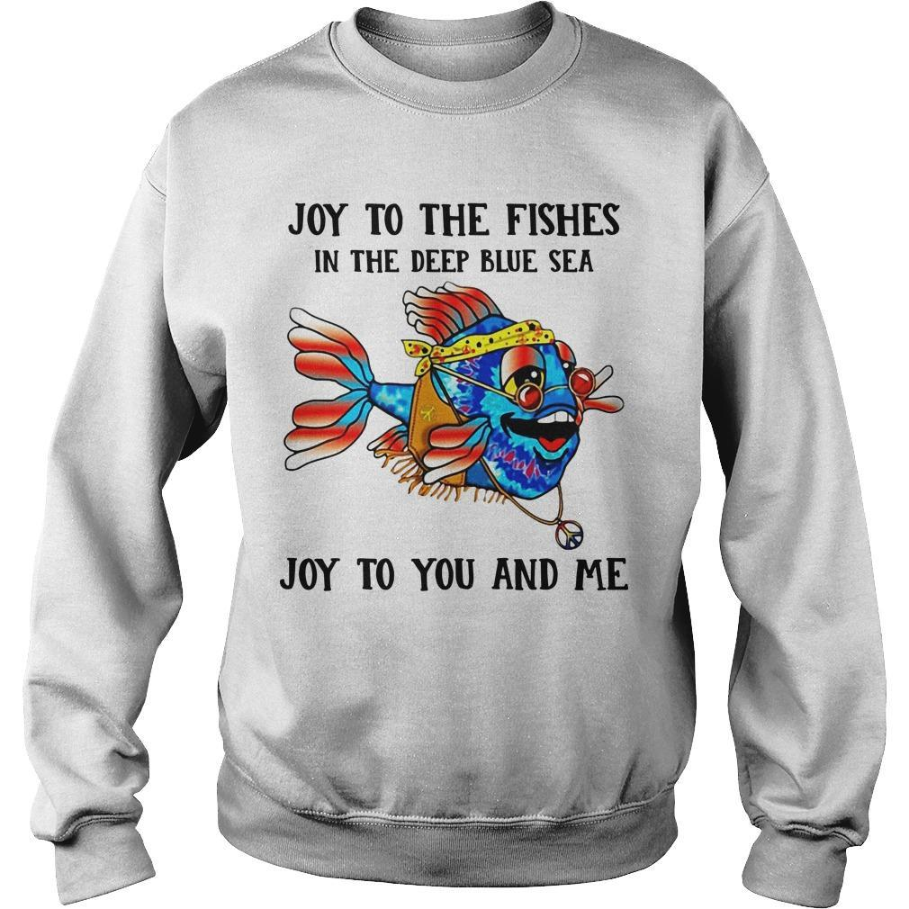 Joy To The Fishes In The Deep Blue Sea Joy To You And Me Sweater