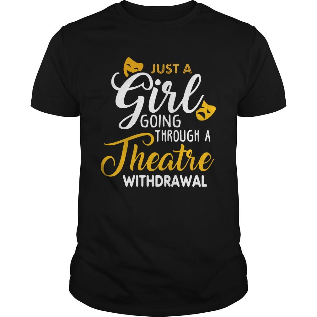 Just A Girl Going Through A Theatre Withdrawal Longsleeve