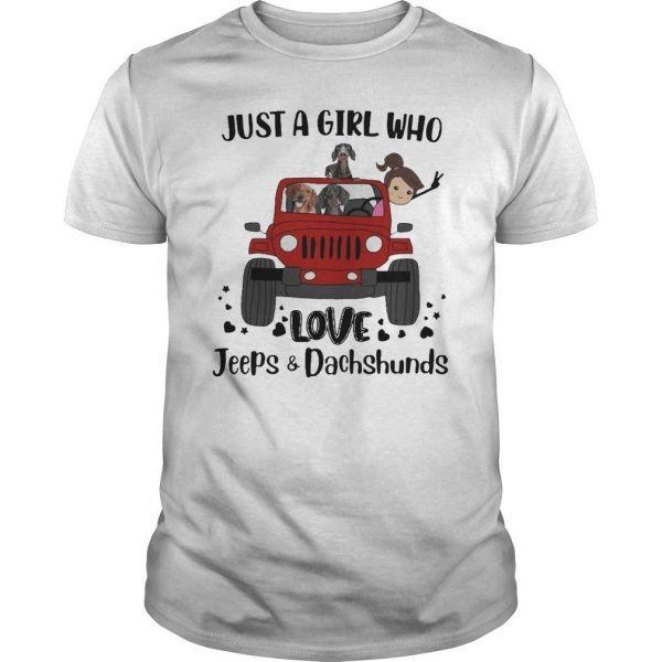 Just A Girl Who Love Jeeps And Dachshunds Shirt