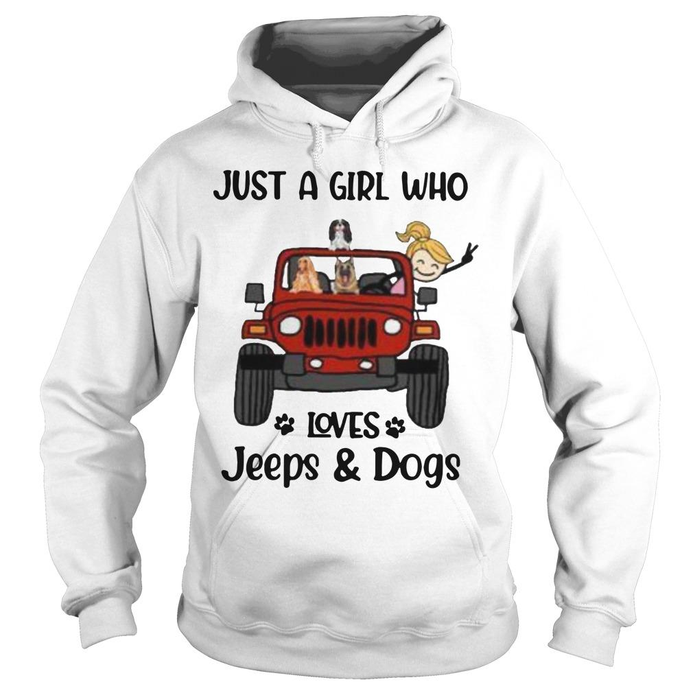 Just A Girl Who Loves Jeeps And Dogs Hoodie