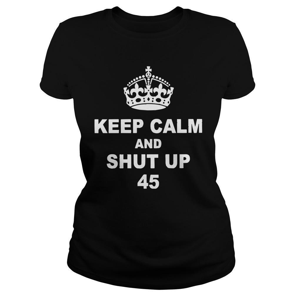 Keep Calm And Shut Up 45 Longsleeve