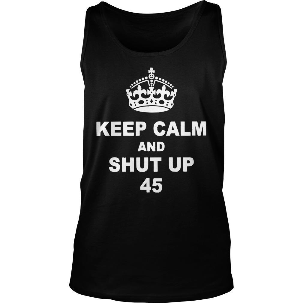 Keep Calm And Shut Up 45 Tank Top