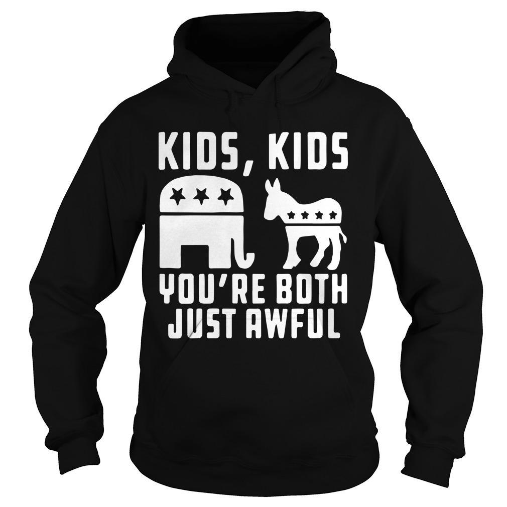 Kids Kids You're Both Just Awful Hoodie