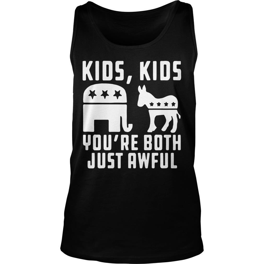 Kids Kids You're Both Just Awful Tank Top