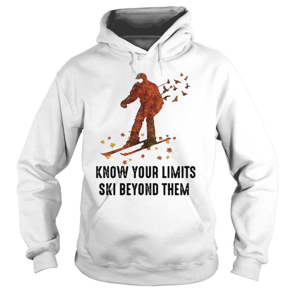 Know Your Limits Ski Beyond Them Hoodie