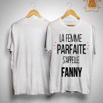 La Femme Parfaite S'appelle Fanny Shirt