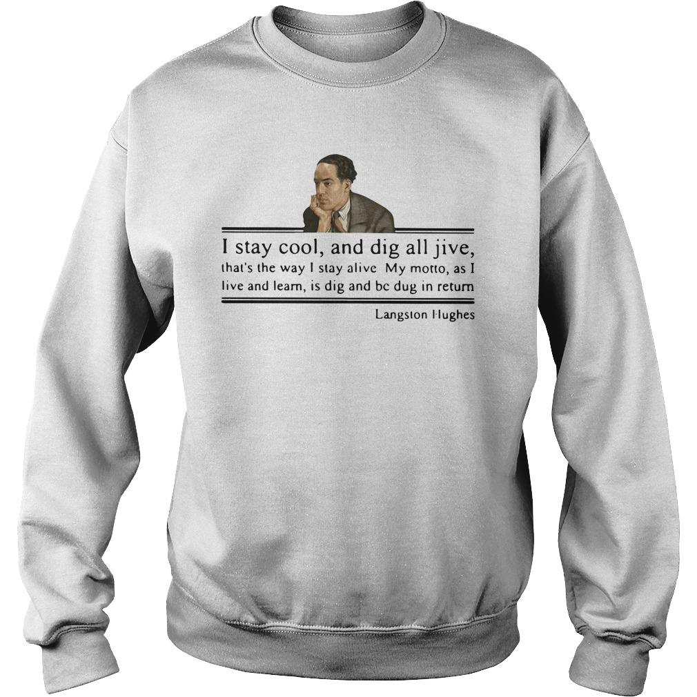 Langston Hughes I Stay Cool And Dig All Jive That's The Way I Stay Alive Sweater