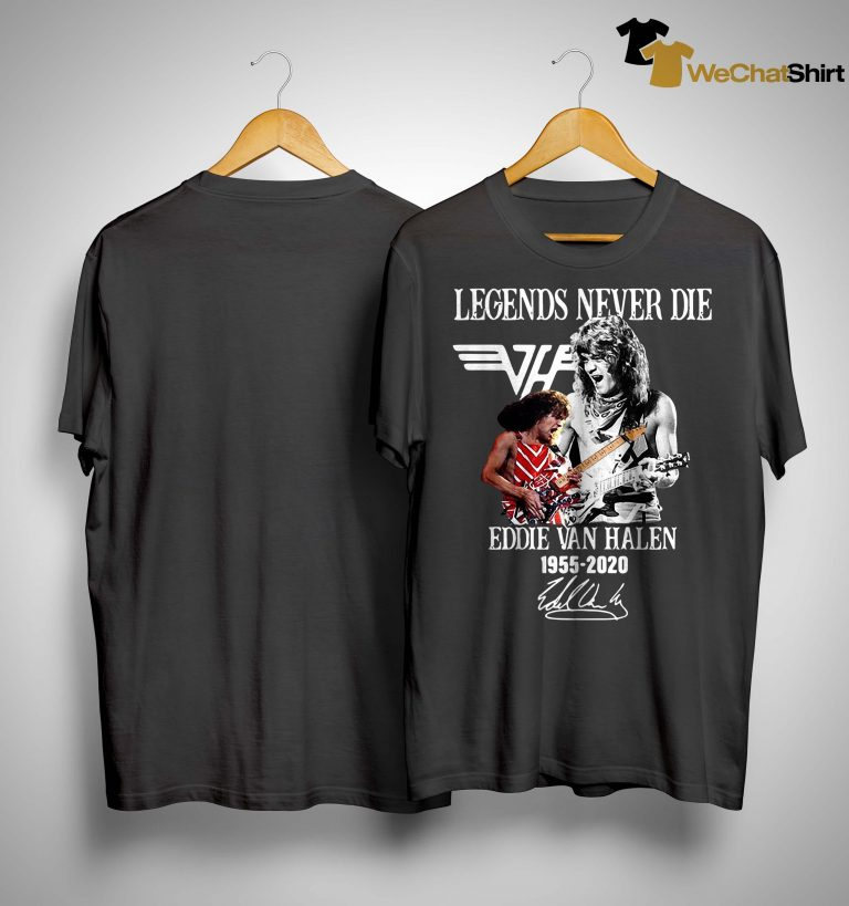Legends Never Die Eddie Van Halen 1955 2020 Shirt