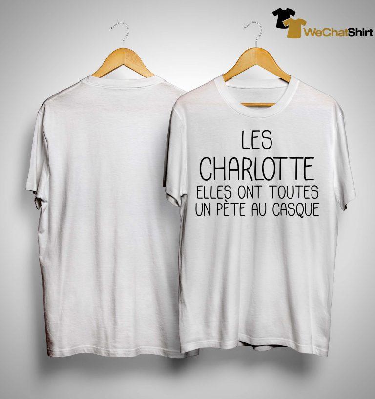 Les Charlotte Elles Ont Toutes Un Pète Au Casque Shirt