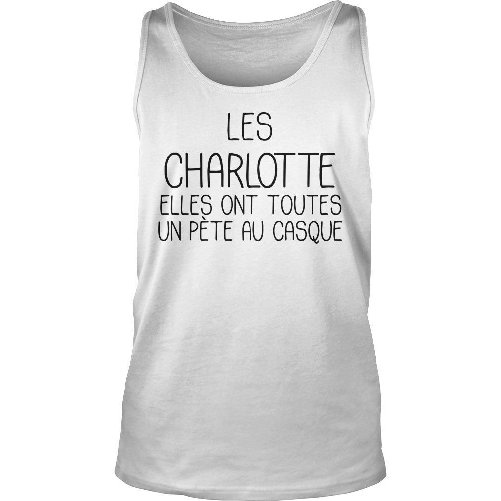 Les Charlotte Elles Ont Toutes Un Pète Au Casque Tank Top