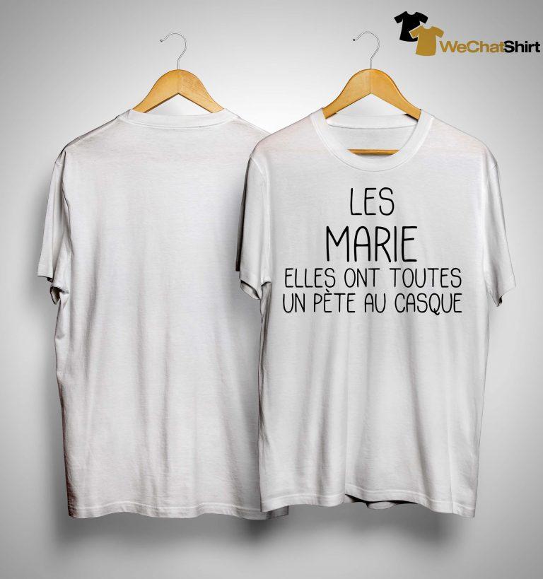 Les Marie Elles Ont Toutes Un Pète Au Casque Shirt
