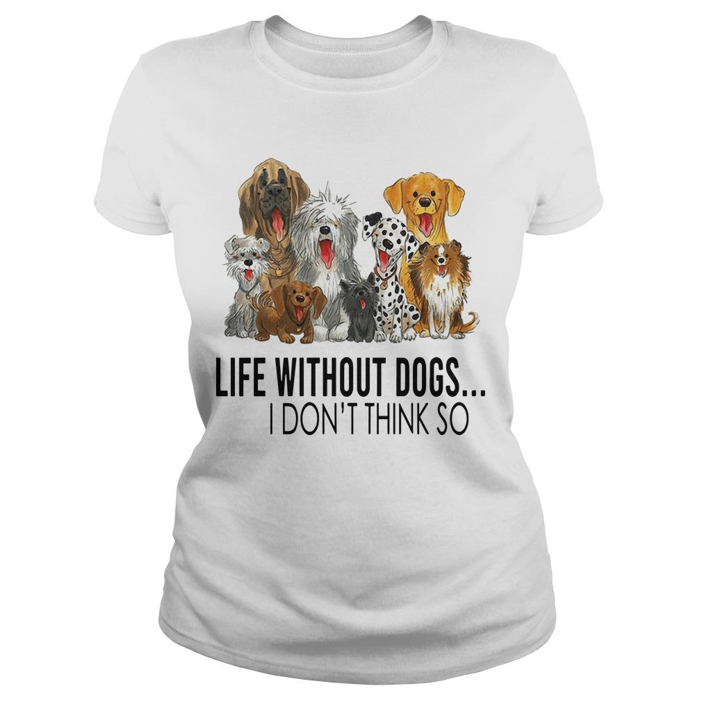 Life Without Dogs I Don't Think So Longsleeve