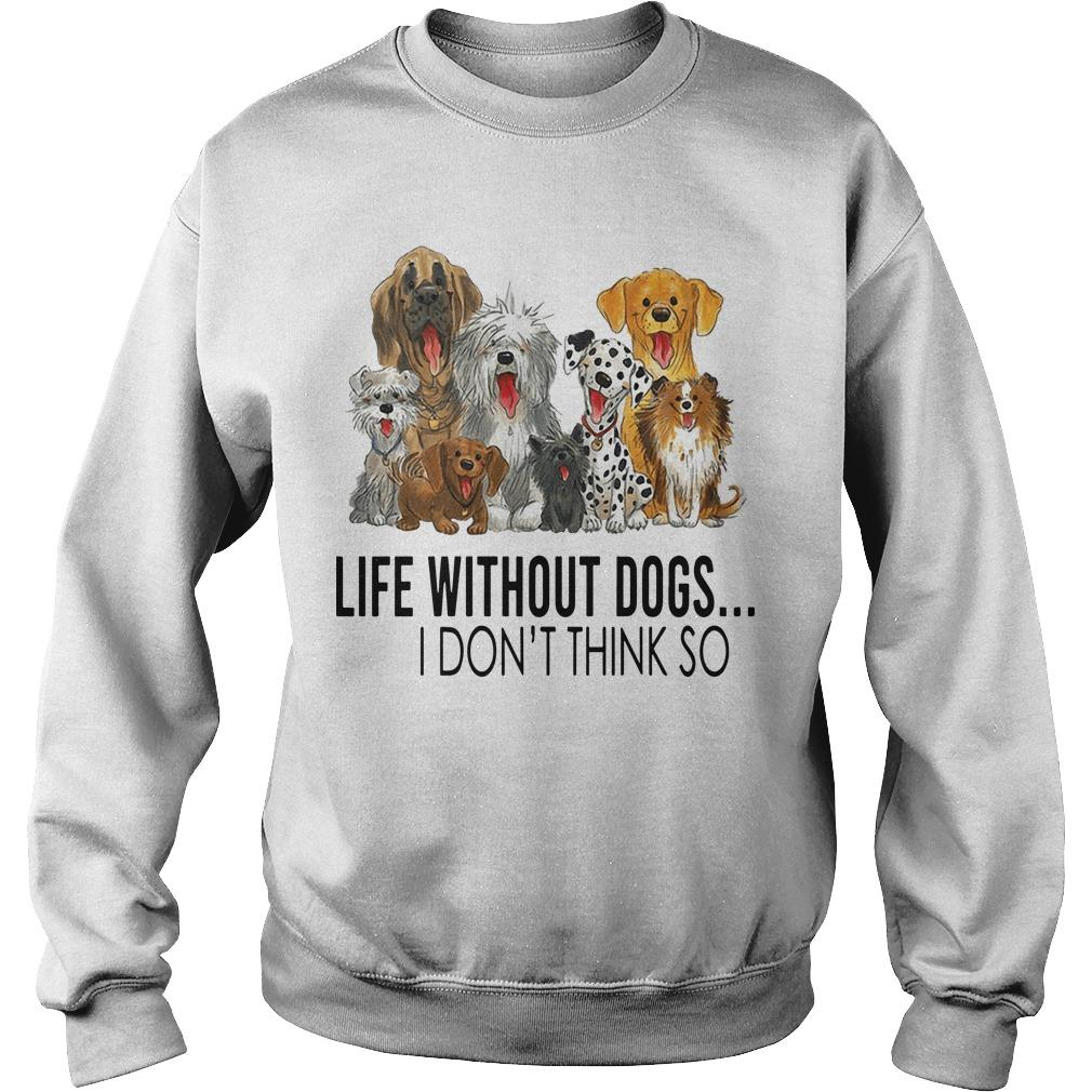 Life Without Dogs I Don't Think So Sweater