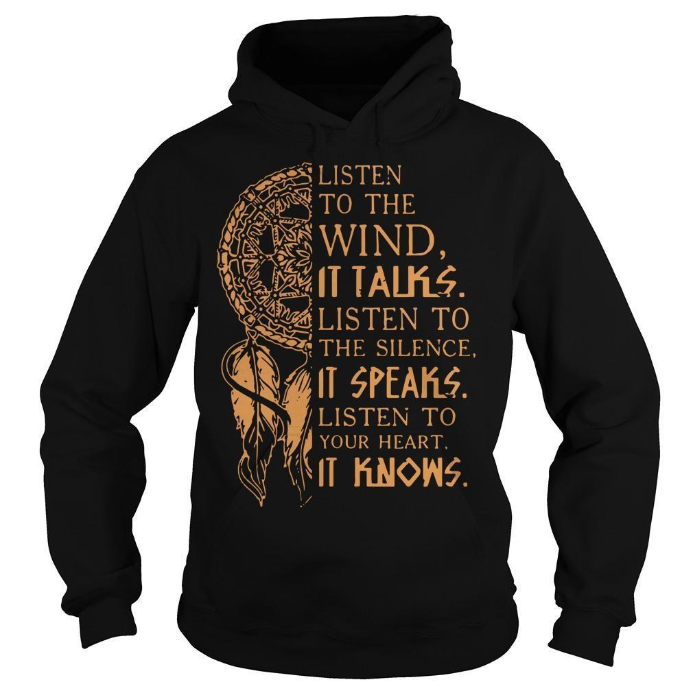 Listen To The Wind It Talks Listen The Silence It Speaks Hoodie