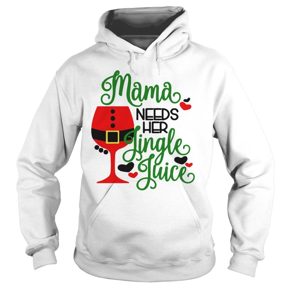Mama Needs Her Jingle Juice Hoodie