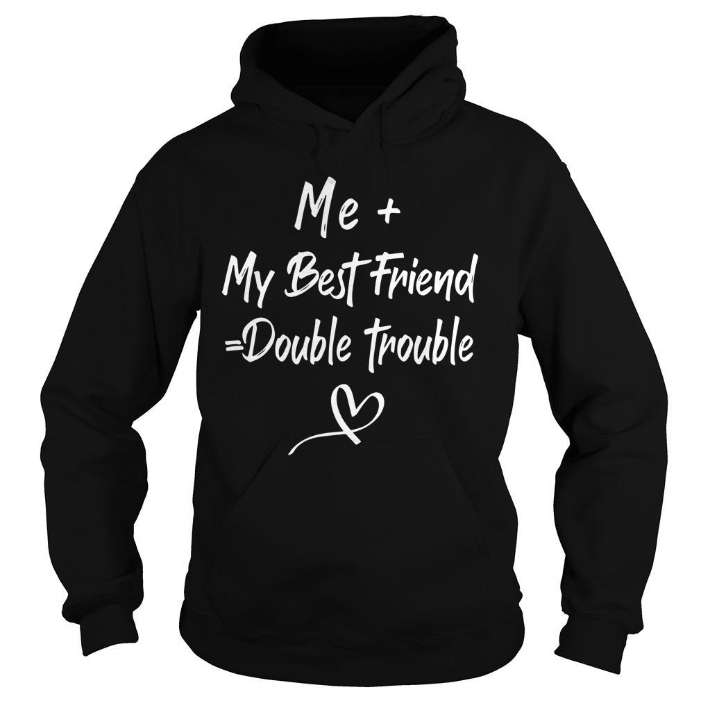Me My Best Friend Double Trouble Hoodie