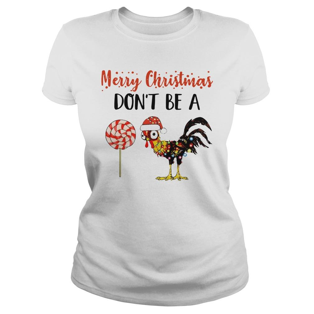 Merry Christmas Don't Be A Chicken Longsleeve