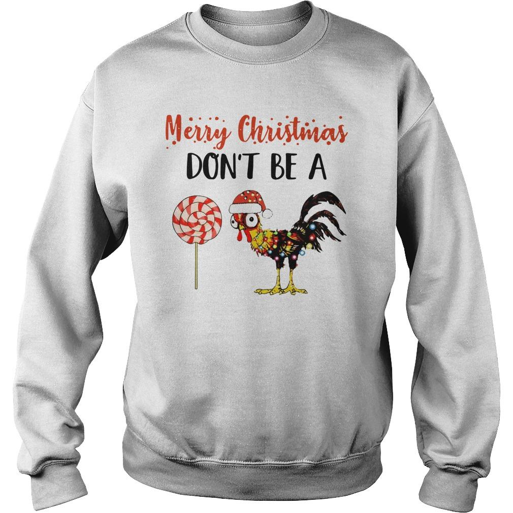Merry Christmas Don't Be A Chicken Sweater