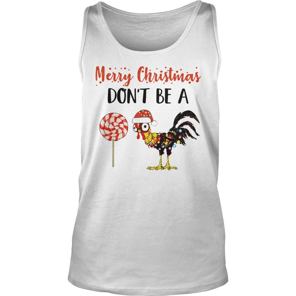 Merry Christmas Don't Be A Chicken Tank Top