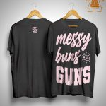 Messy Buns And Guns Shirt