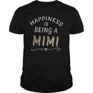 Mother's Day Nana Happiness Is Being A Mimi Shirt