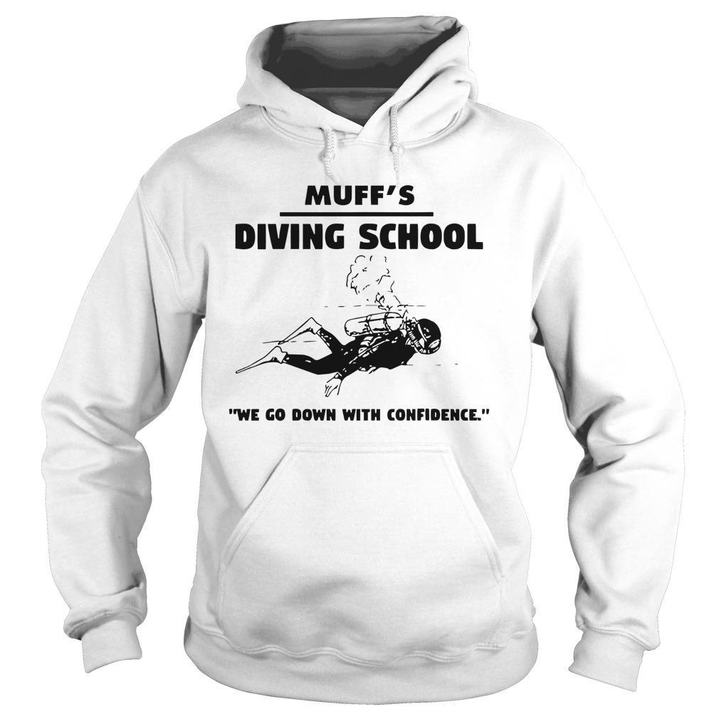 Muff's Diving School We Go Down With Confidence Hoodie