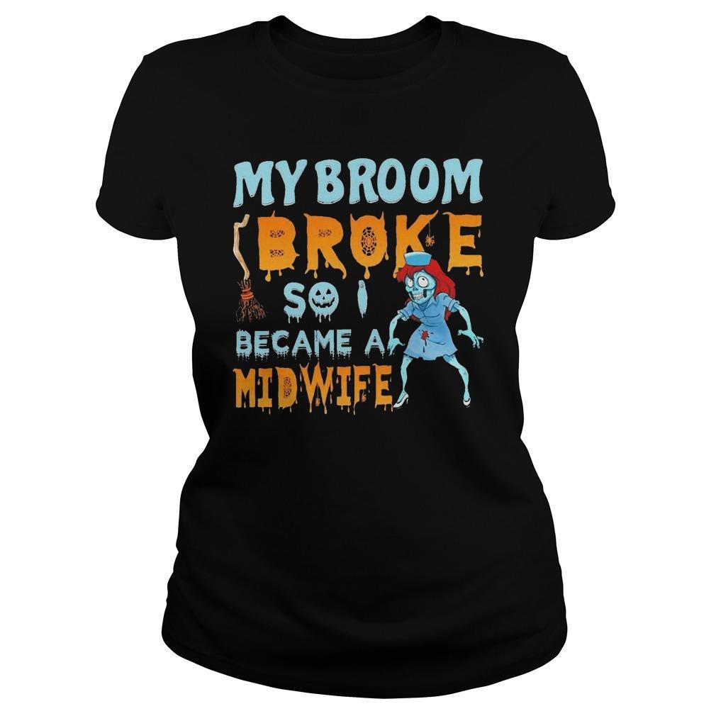 My Broom Broke So I Became A Midwife Longsleeve