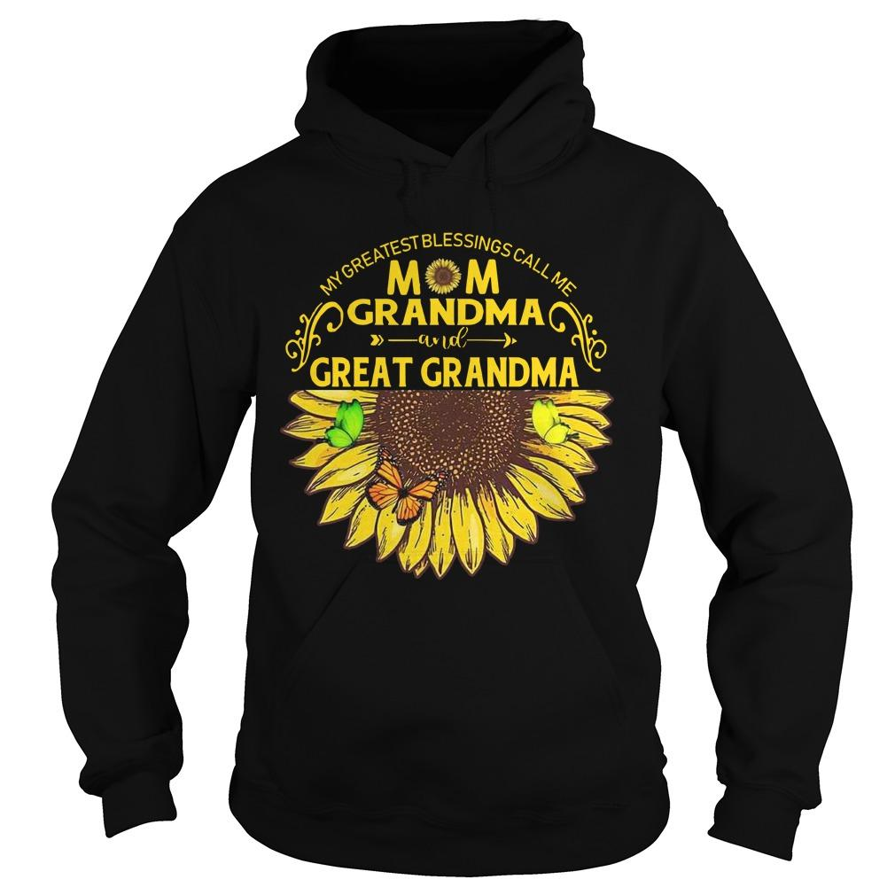 My Greatest Blessing Call Me Mom Grandma And Great Grandma Hoodie