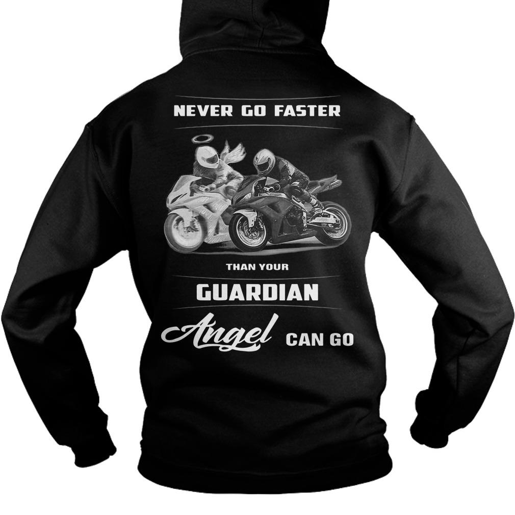 Never Go Faster Than Your Guardian Angel Can Go Hoodie