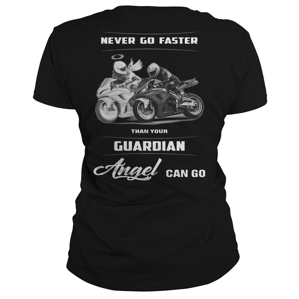 Never Go Faster Than Your Guardian Angel Can Go Longsleeve