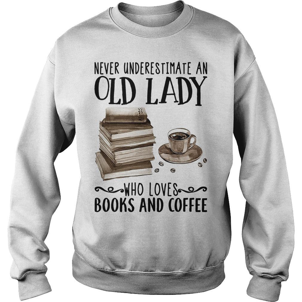 Never Underestimate An Old Lady Who Loves Books And Coffee Sweater