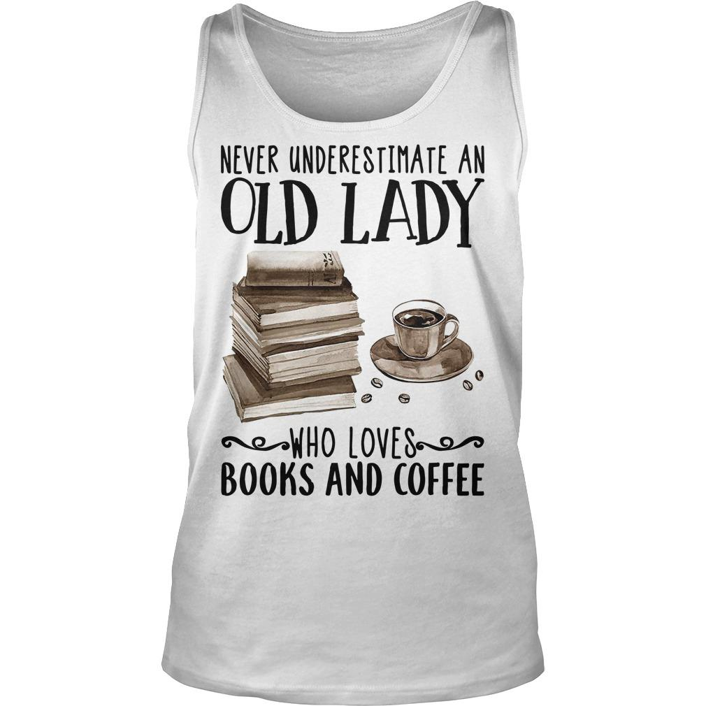 Never Underestimate An Old Lady Who Loves Books And Coffee Tank Top