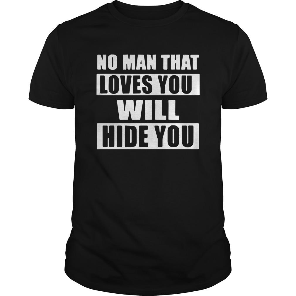 No Man That Loves You Will Hide You Longsleeve