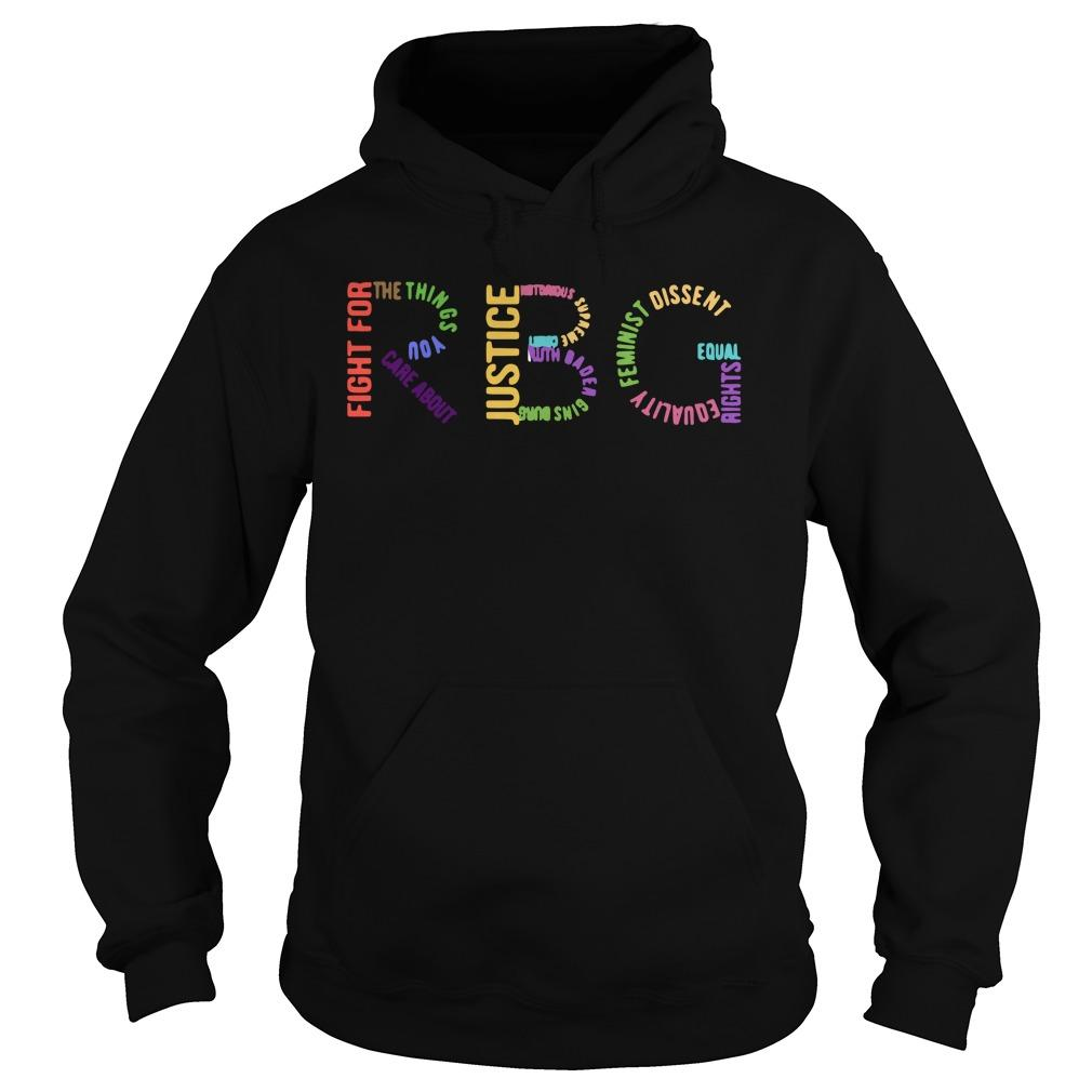 Notorious Rbg Fight For The Things You Care About Justice Hoodie