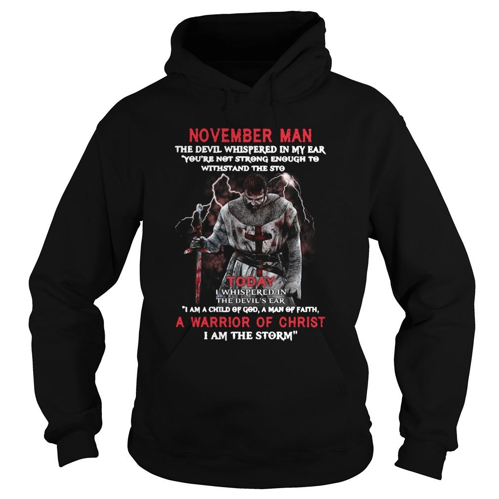 November Man The Devil Whispered In My Ear A Warrior Of Christ Hoodie