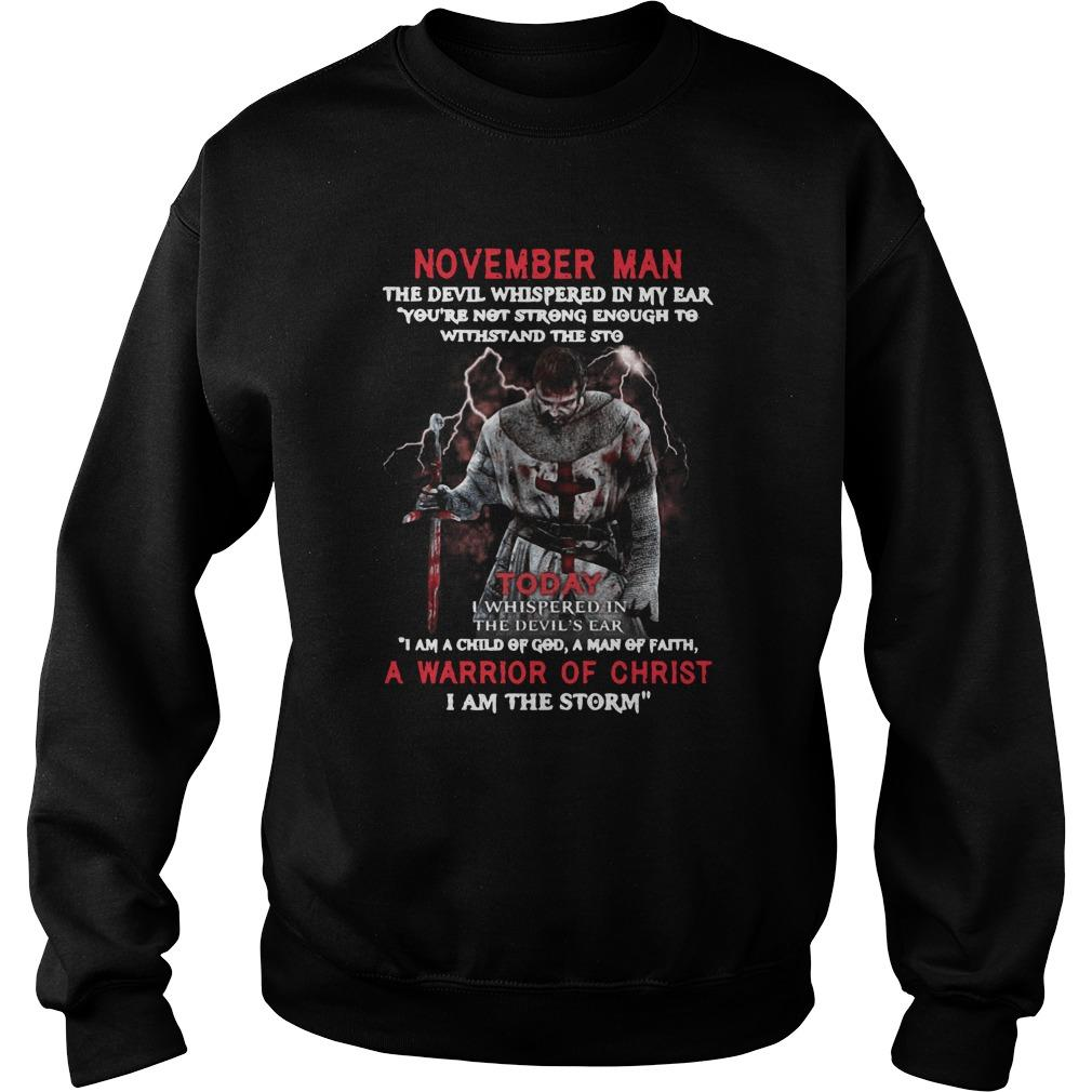 November Man The Devil Whispered In My Ear A Warrior Of Christ Sweater