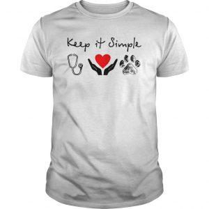 Nurse Hands Holding Heart Dog Keep It Simple Shirt